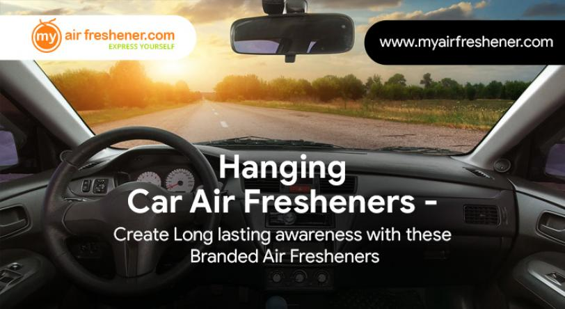 Hanging car Air Fresheners - Create Long lasting awareness with these Branded Air Fresheners
