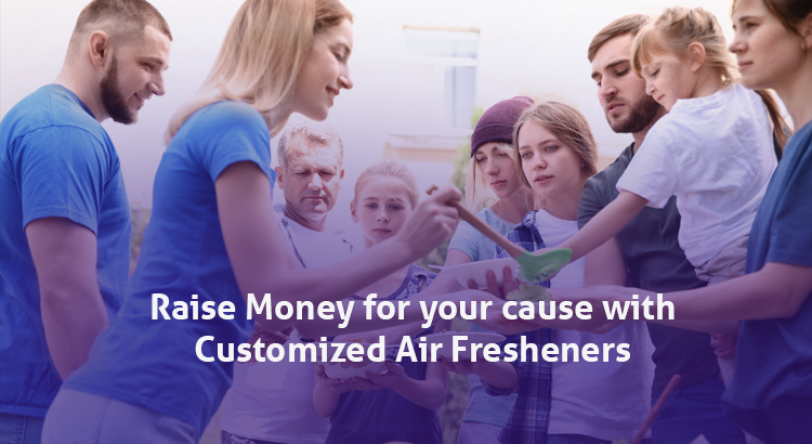 Raise Money for your cause with Customized Air Fresheners