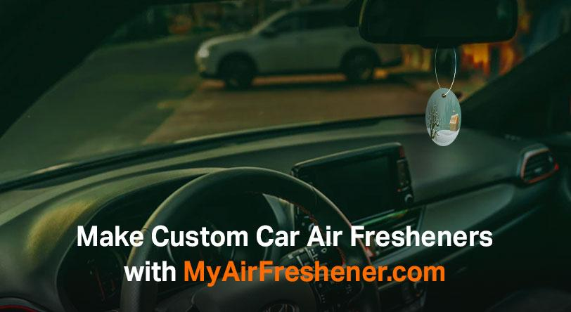 Make Custom Car Air Fresheners with MyAirFreshener.com