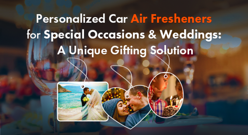 Personalized Car Air Fresheners for Special Occasions & Weddings: A Unique Gifting Solution