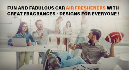 Fun and fabulous car air fresheners with great fragrances - Designs for Everyone