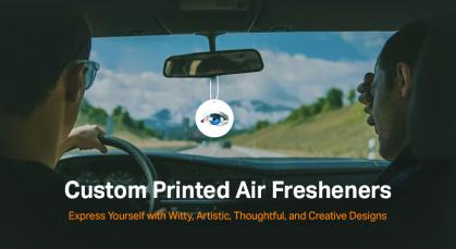 Custom Printed Air Fresheners – Express Yourself with Witty, Artistic, Thoughtful, and Creative Designs