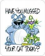 Have You Mugged You Cat Today?  Dog Car Air Freshener | My Air Freshener